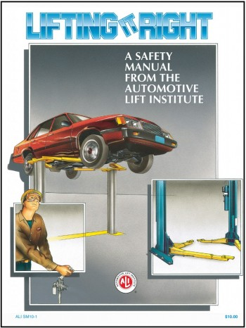 Lifting It Right Auto Lift Safety Manual - Automotive Lift Institute
