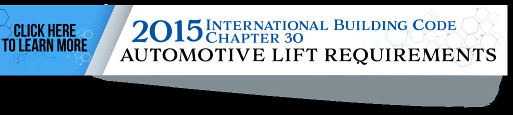 2018 IBC Chapter 30: Automotive Lift Requirements