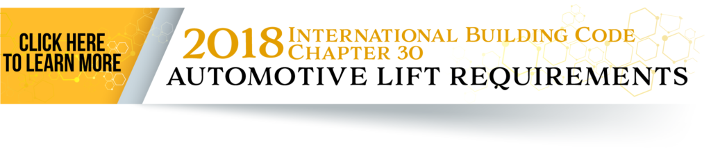 2018 IBC Chapter 30: Automotive Lift Requirements