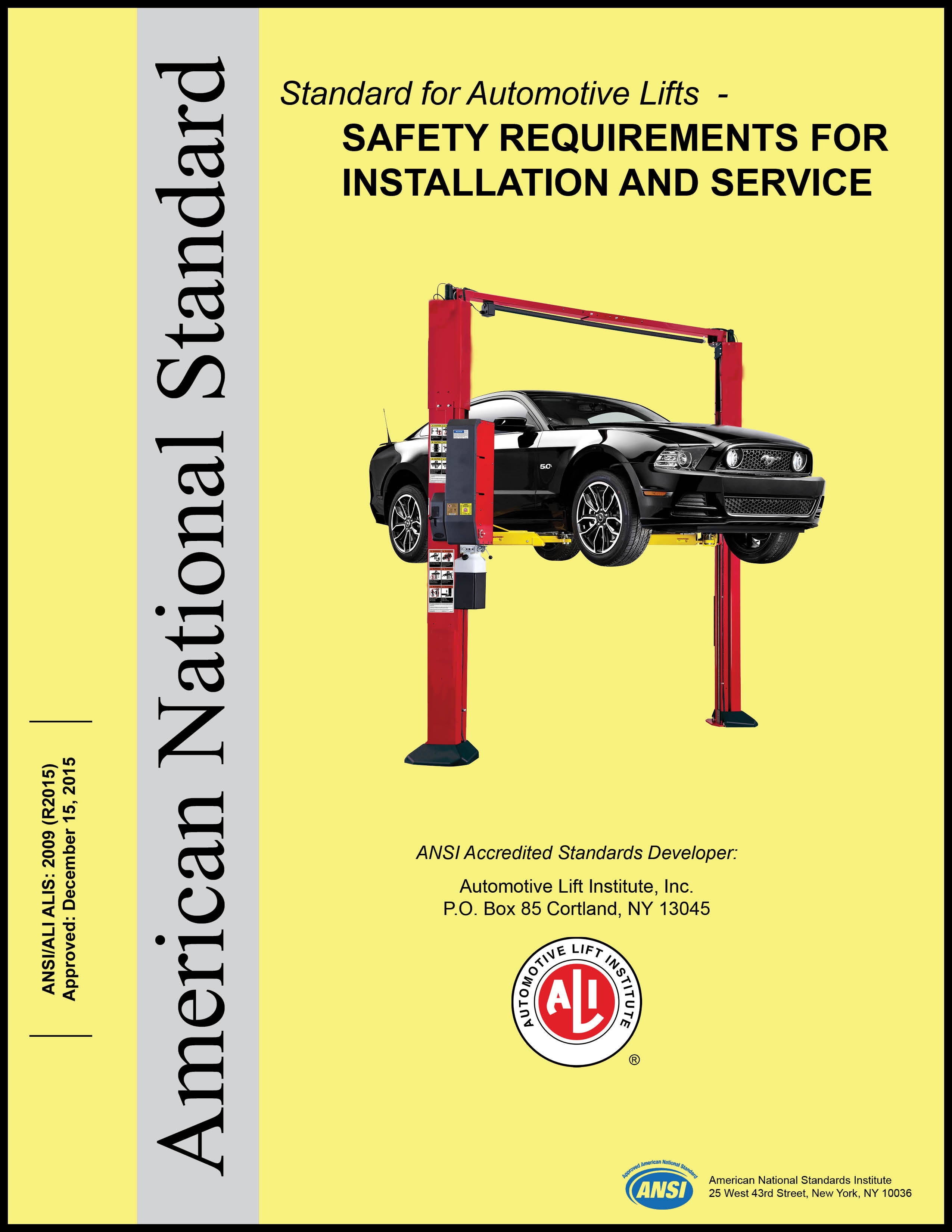 ansi/ali alis2009 edition was reaffirmed and introduced to the industry as  the alis 2009 (r2015) standard